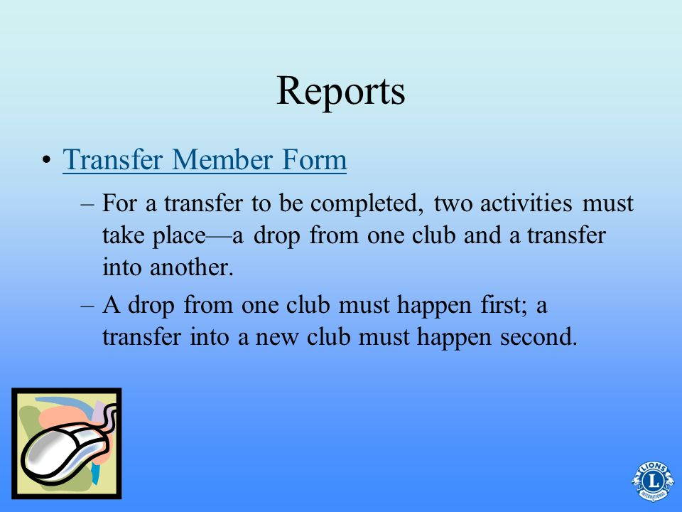 Reports –New Charter Members may be added to the new club within 90 days of the charter date. –Use the Charter Member Form to report additional charte