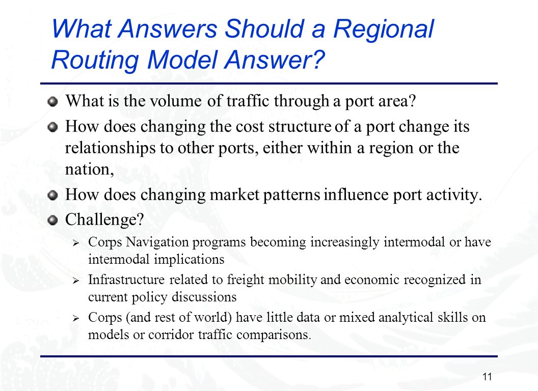 11 What Answers Should a Regional Routing Model Answer.