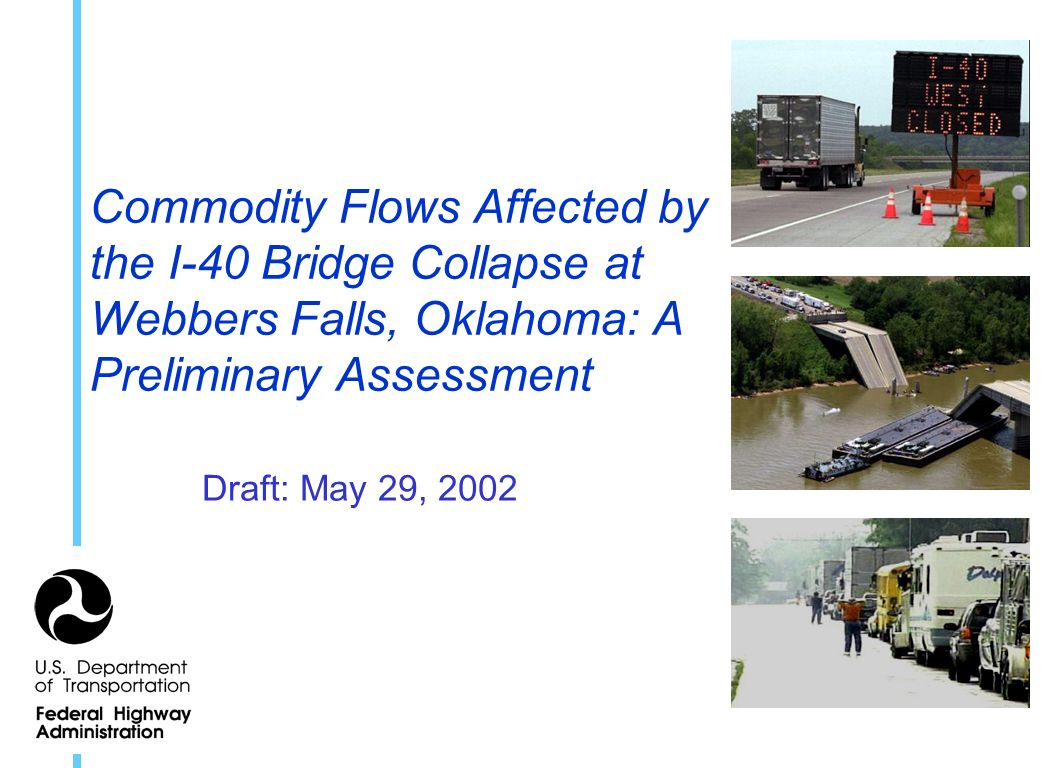 Commodity Flows Affected by the I-40 Bridge Collapse at Webbers Falls, Oklahoma: A Preliminary Assessment Draft: May 29, 2002