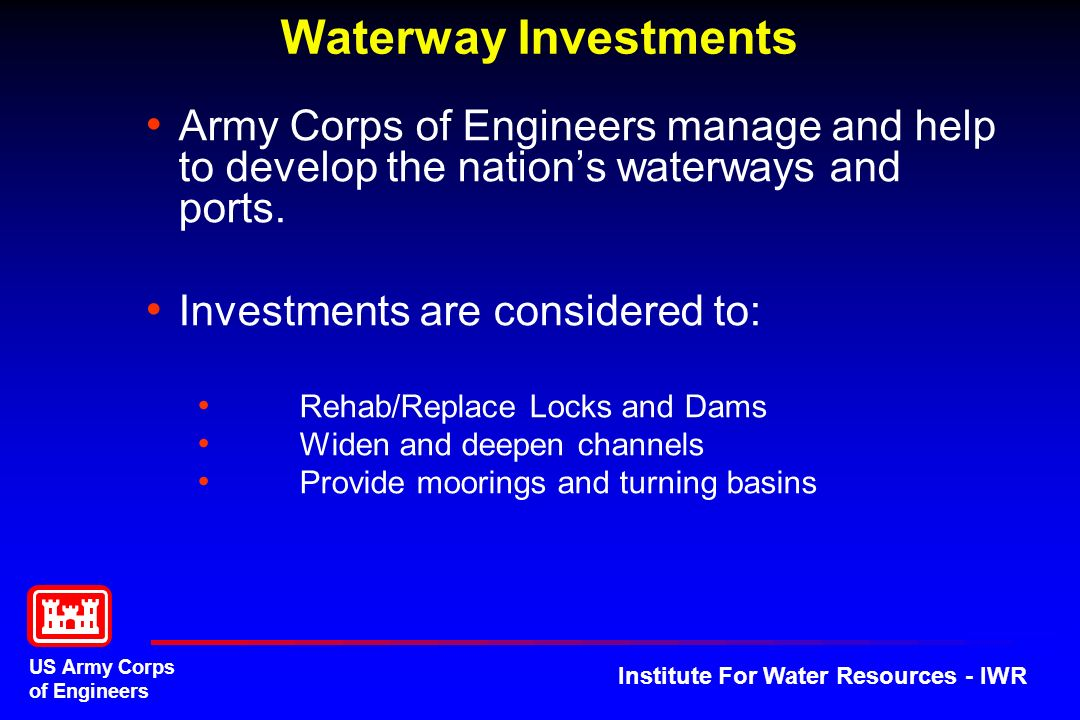 US Army Corps of Engineers Institute For Water Resources - IWR Army Corps of Engineers manage and help to develop the nations waterways and ports. Inv