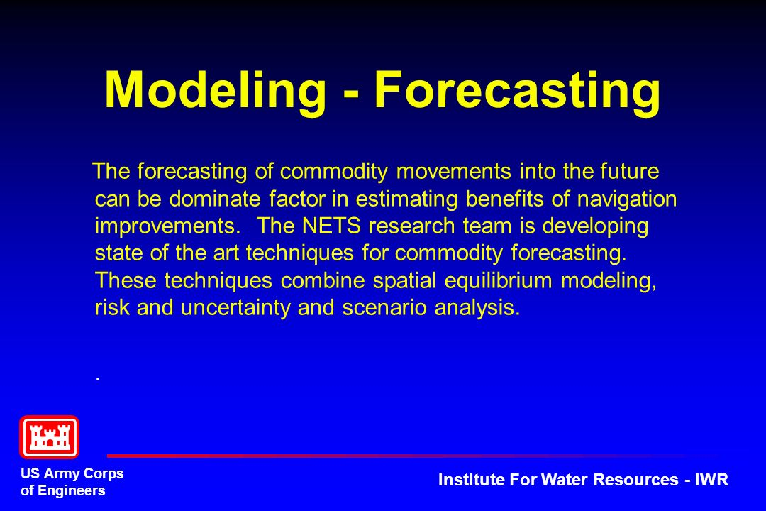 US Army Corps of Engineers Institute For Water Resources - IWR Modeling - Forecasting The forecasting of commodity movements into the future can be do