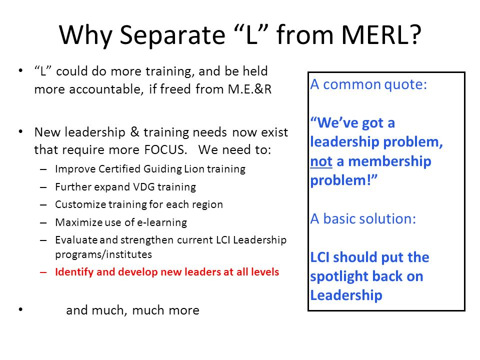Why Separate L from MERL.
