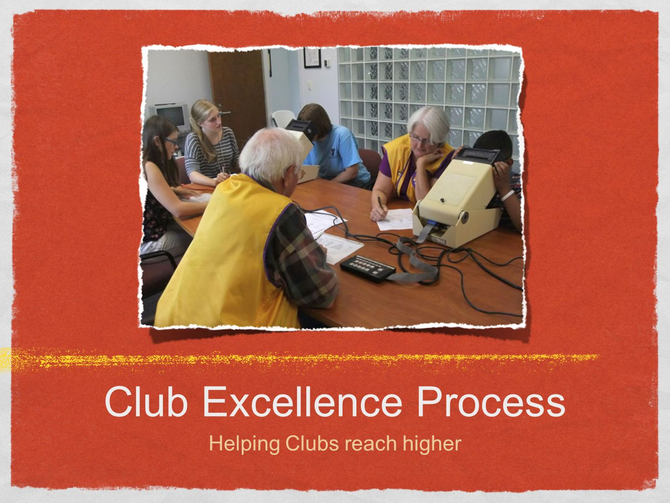 Club Excellence Process Helping Clubs reach higher