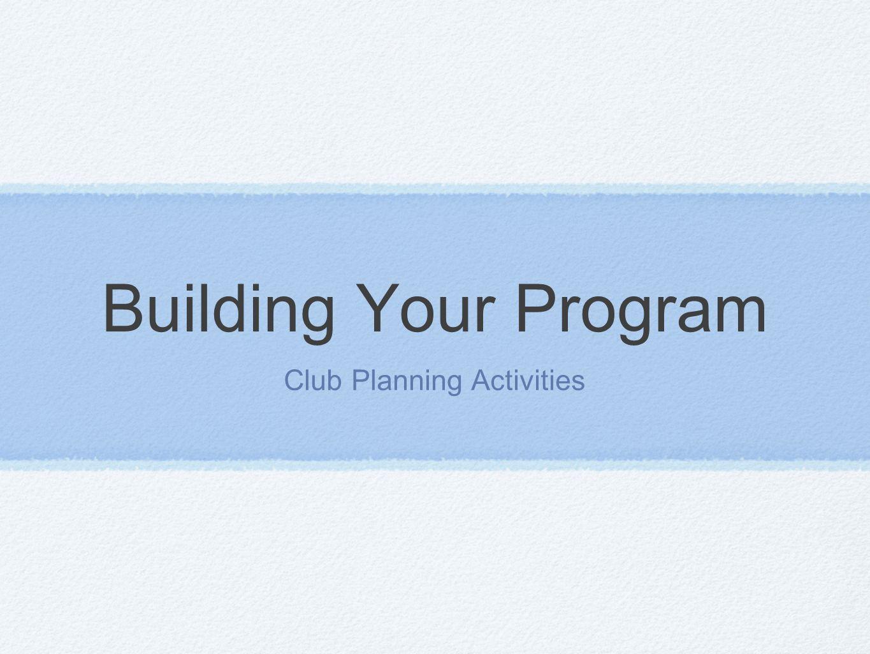 Building Your Program Club Planning Activities