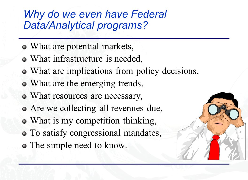 Why do we even have Federal Data/Analytical programs.
