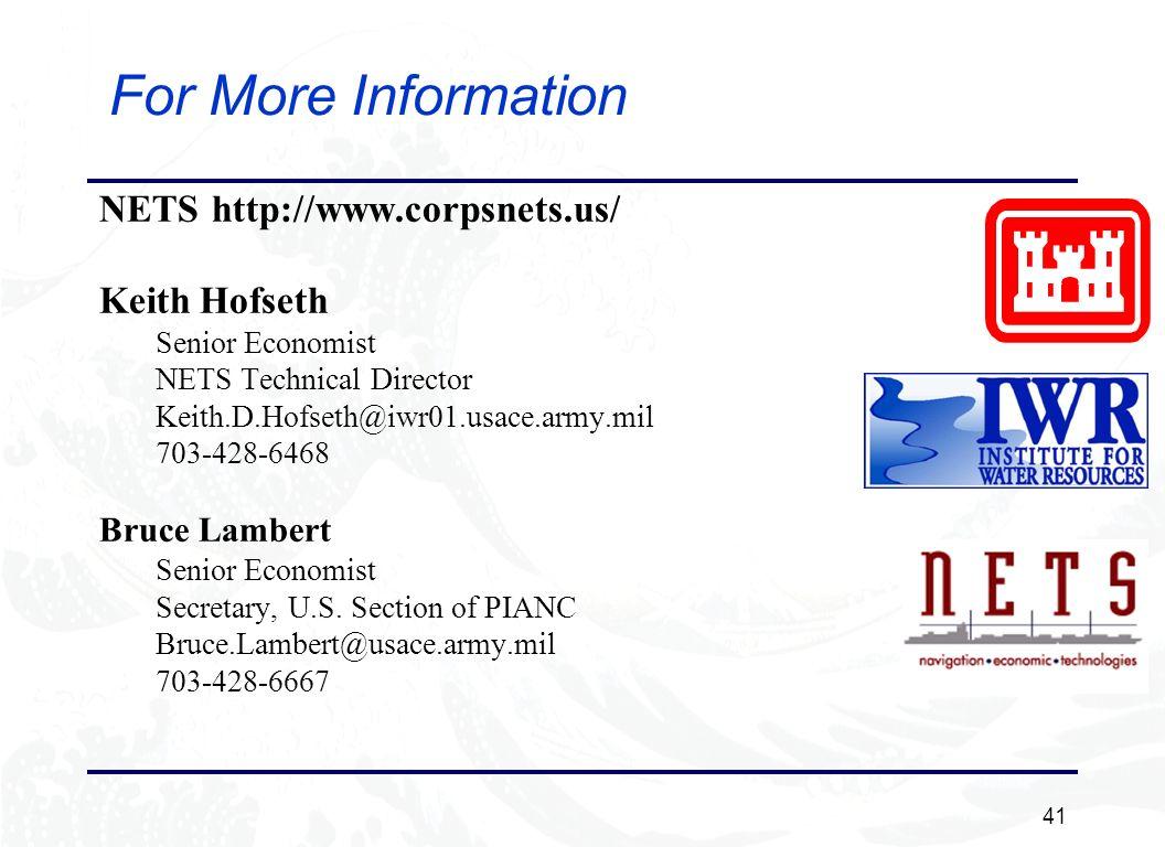 41 For More Information NETS http://www.corpsnets.us/ Keith Hofseth Senior Economist NETS Technical Director Keith.D.Hofseth@iwr01.usace.army.mil 703-428-6468 Bruce Lambert Senior Economist Secretary, U.S.