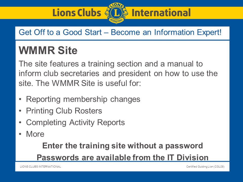 LIONS CLUBS INTERNATIONALCertified Guiding Lion (CGL08) WMMR Site The site features a training section and a manual to inform club secretaries and pre