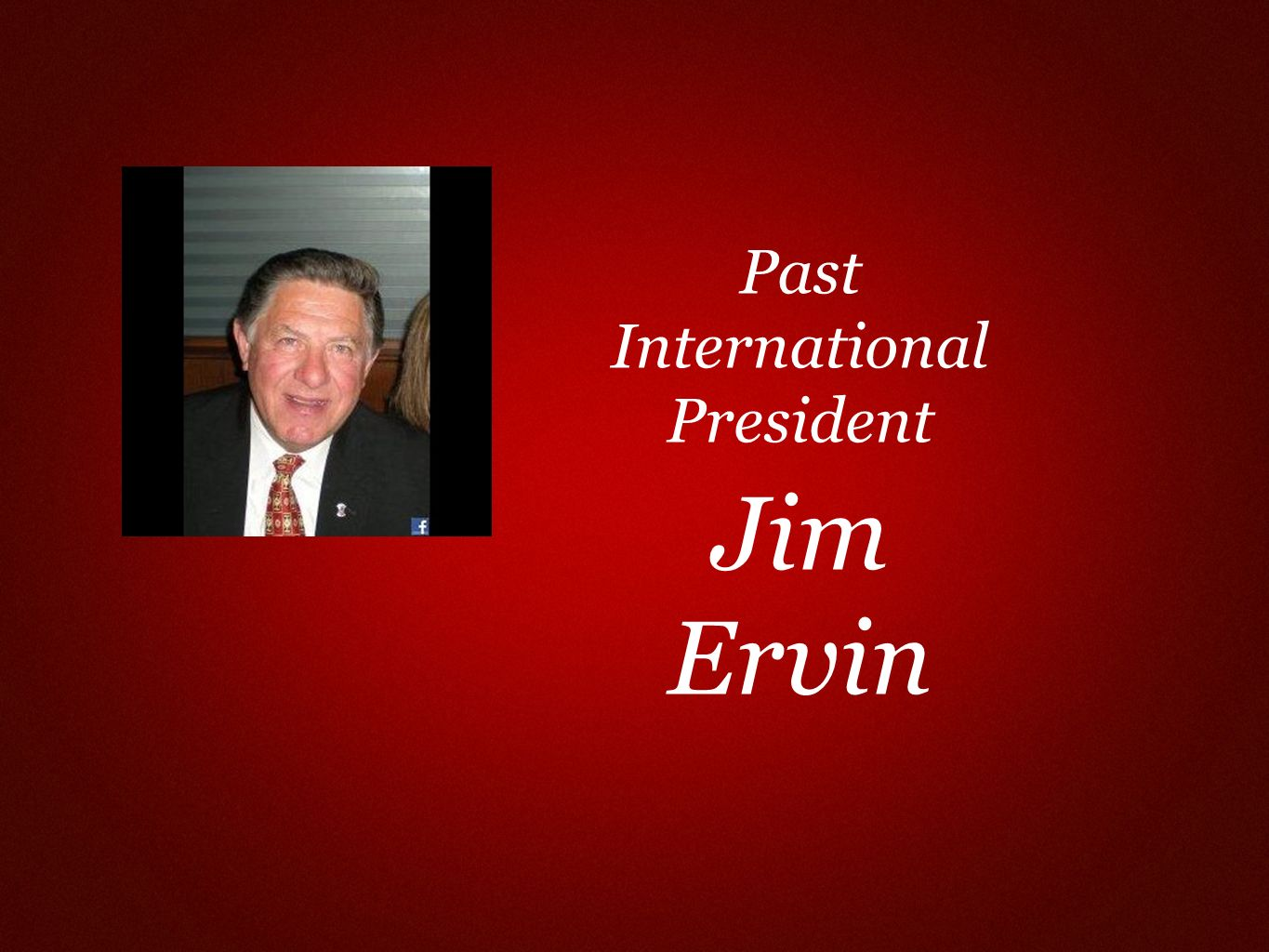 Past International President Jim Ervin