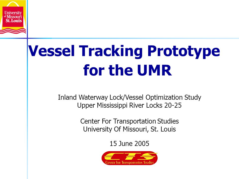 Inland Waterway Lock/Vessel Optimization Study Upper Mississippi River Locks 20-25 Center For Transportation Studies University Of Missouri, St. Louis