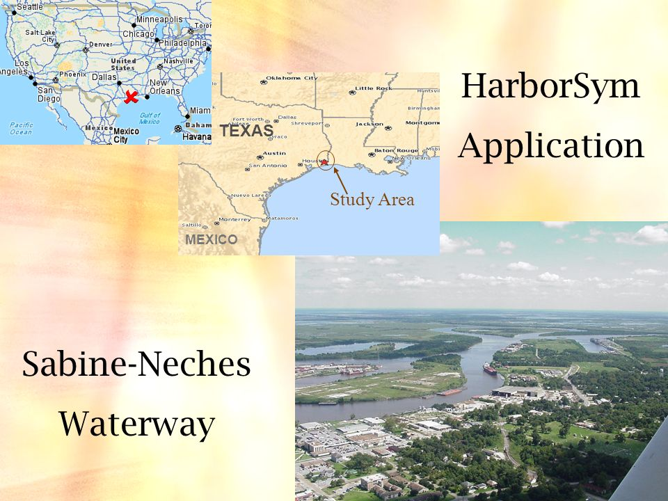 HarborSym Application Sabine-Neches Waterway Study Area TEXAS MEXICO