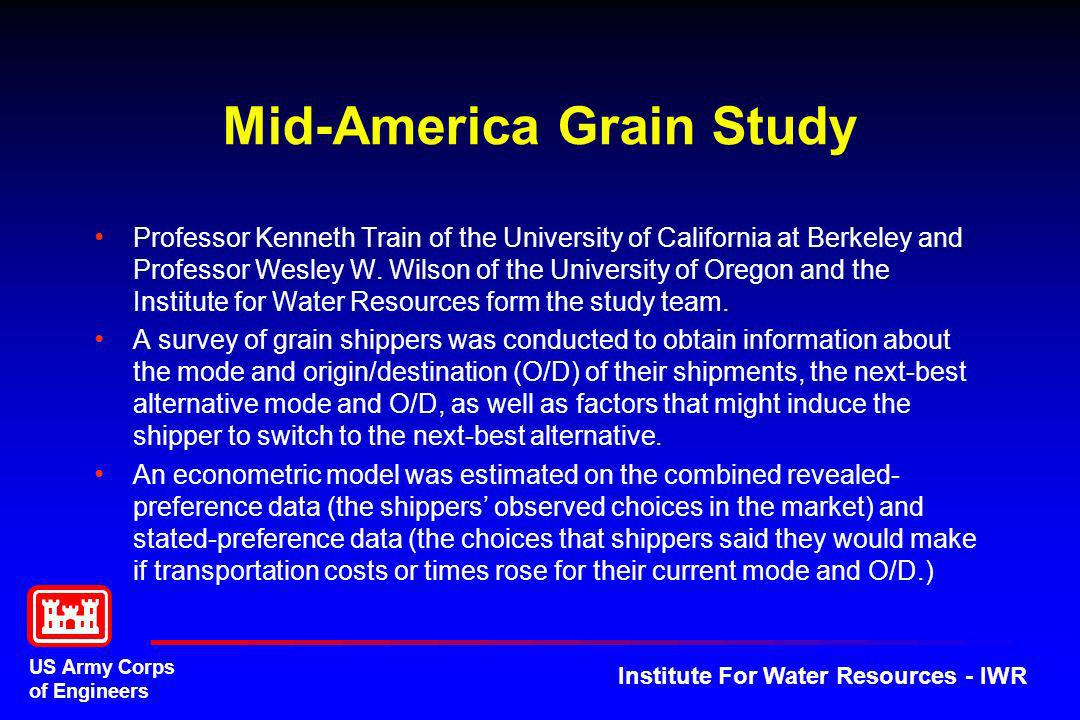 US Army Corps of Engineers Institute For Water Resources - IWR Mid-America Grain Study Professor Kenneth Train of the University of California at Berk