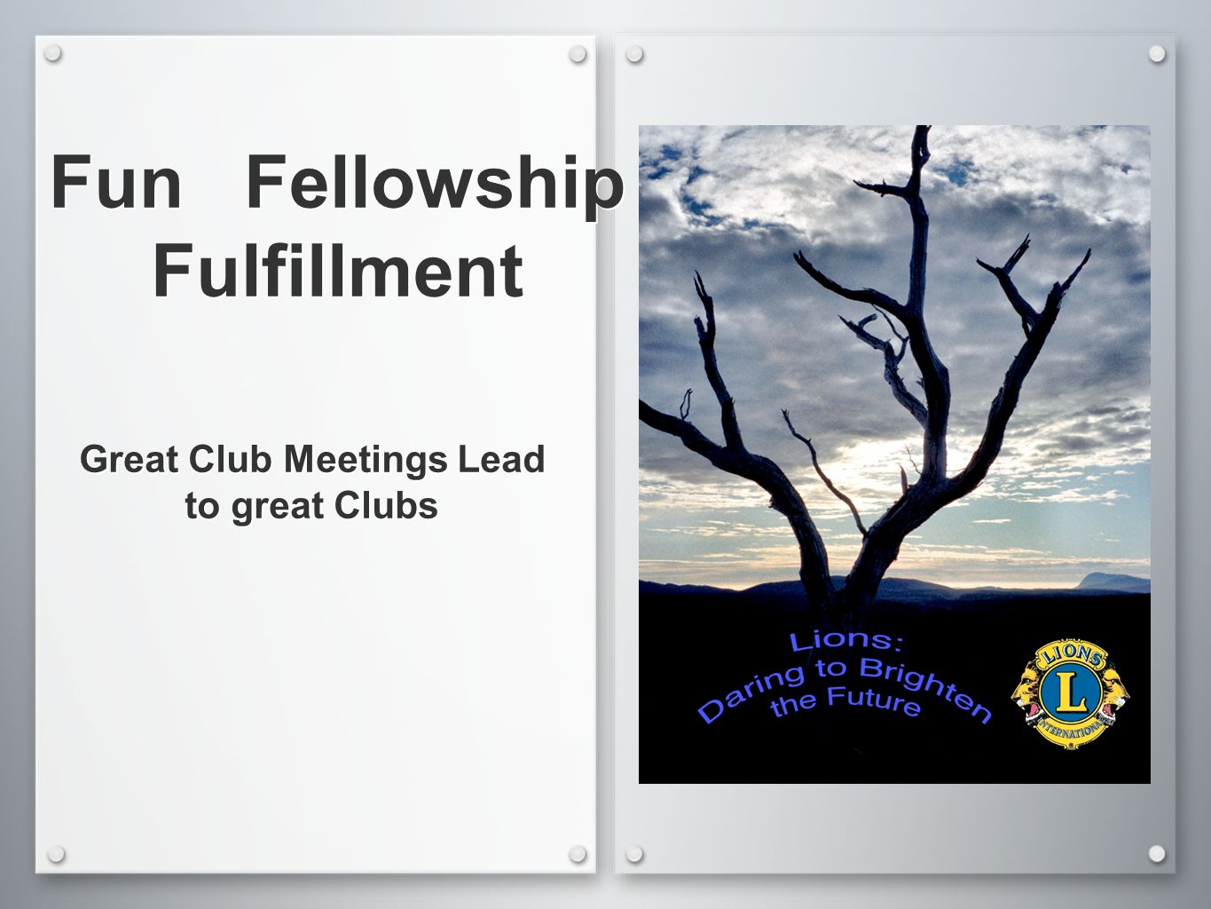 Fun Fellowship Fulfillment Great Club Meetings Lead to great Clubs