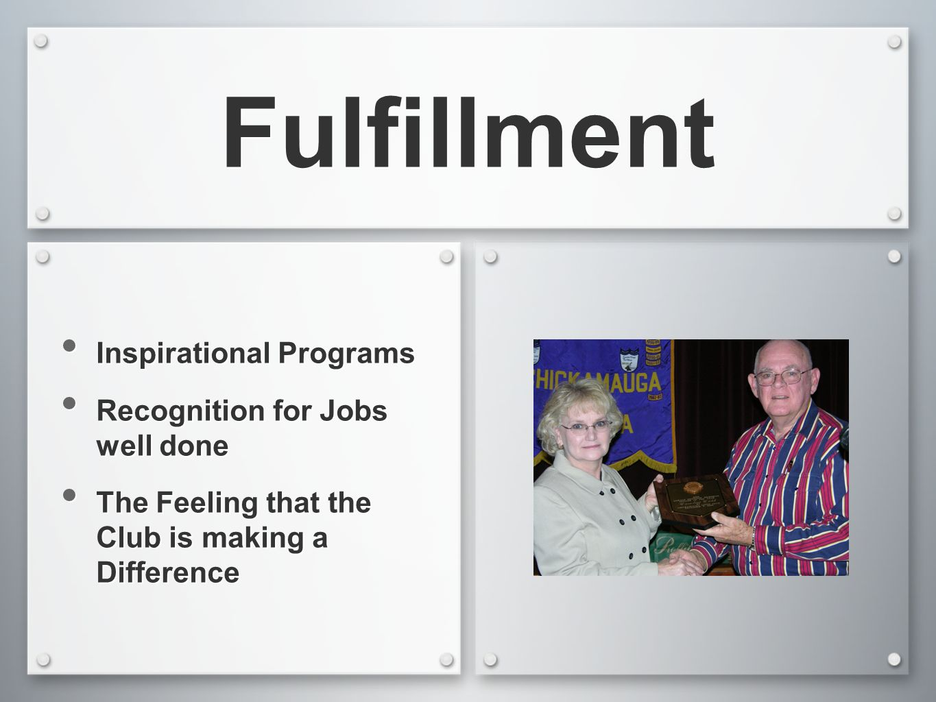 Fulfillment Inspirational Programs Recognition for Jobs well done The Feeling that the Club is making a Difference Inspirational Programs Recognition