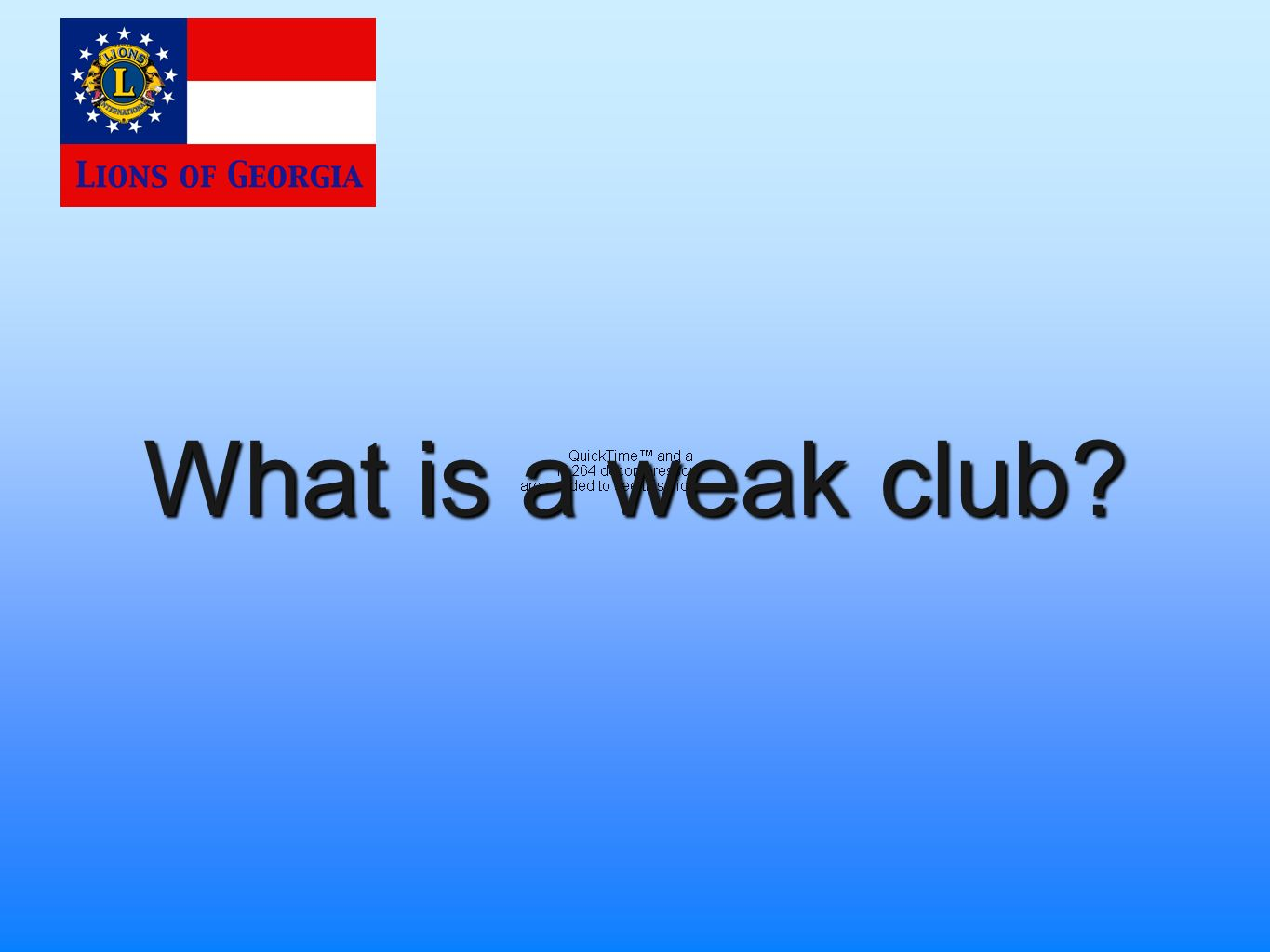What is a weak club?