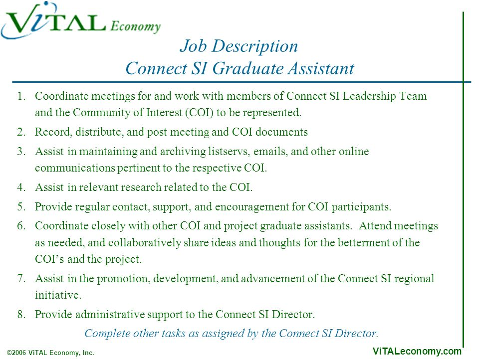 ViTALeconomy.com ©2006 ViTAL Economy, Inc. Job Description Connect SI Graduate Assistant 1.