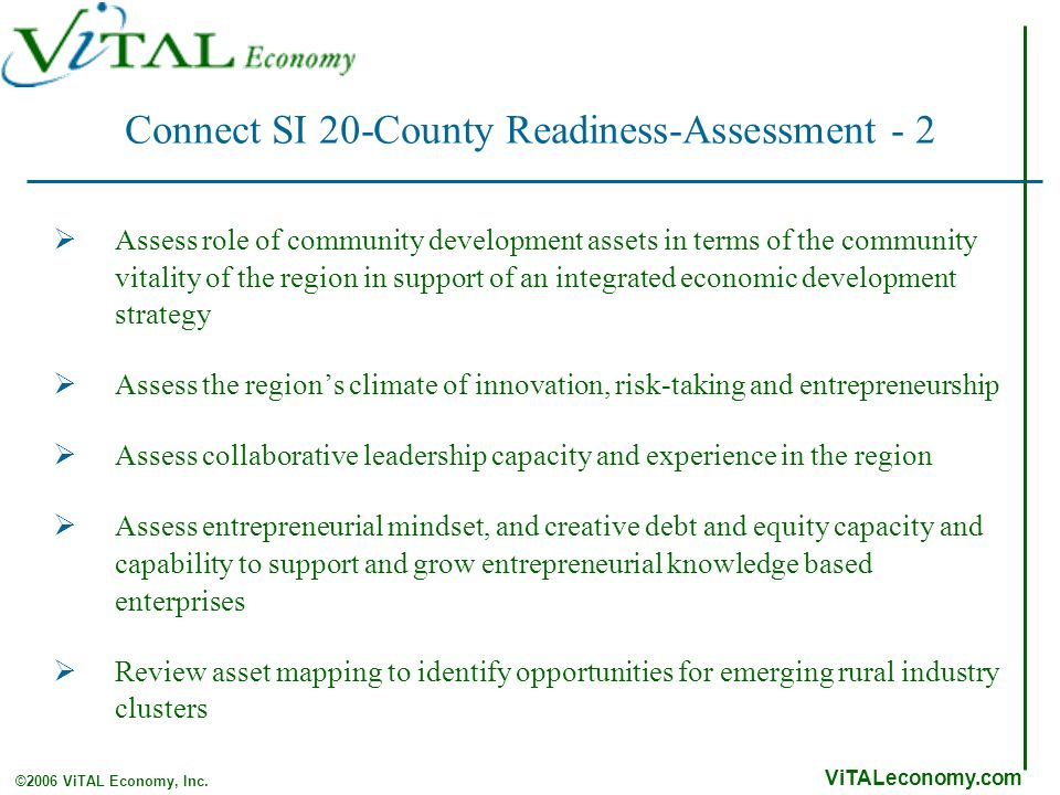 ViTALeconomy.com ©2006 ViTAL Economy, Inc. Assess role of community development assets in terms of the community vitality of the region in support of
