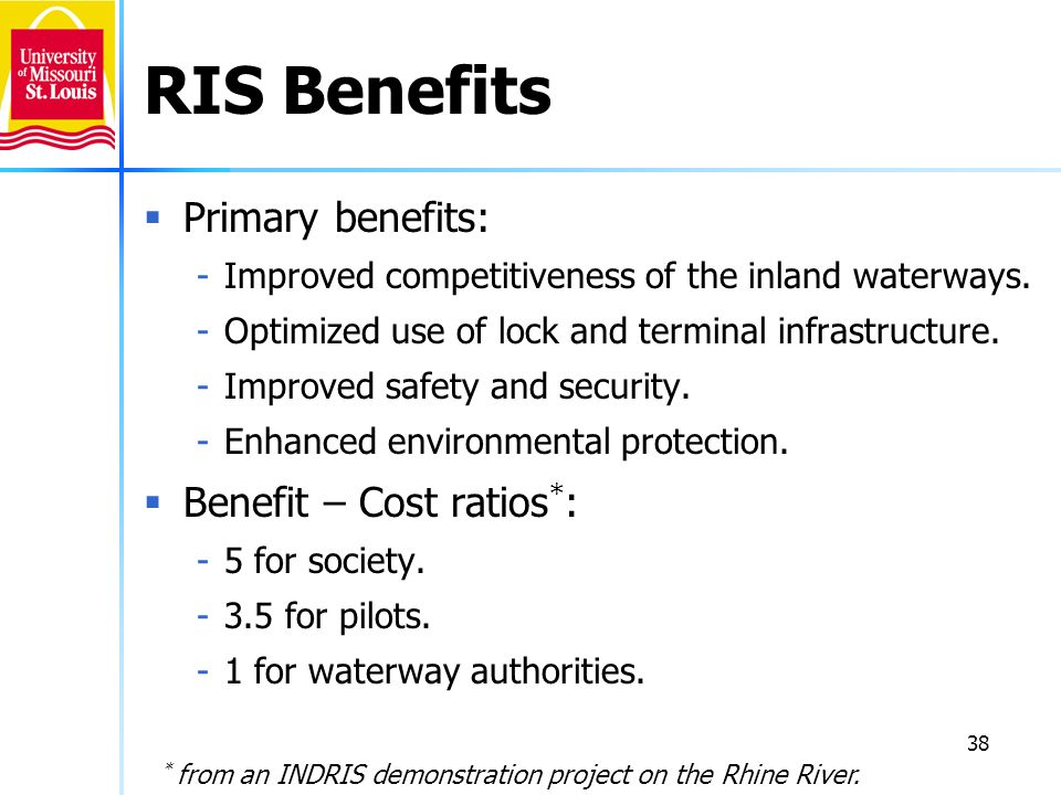 38 RIS Benefits Primary benefits: -Improved competitiveness of the inland waterways. -Optimized use of lock and terminal infrastructure. -Improved saf