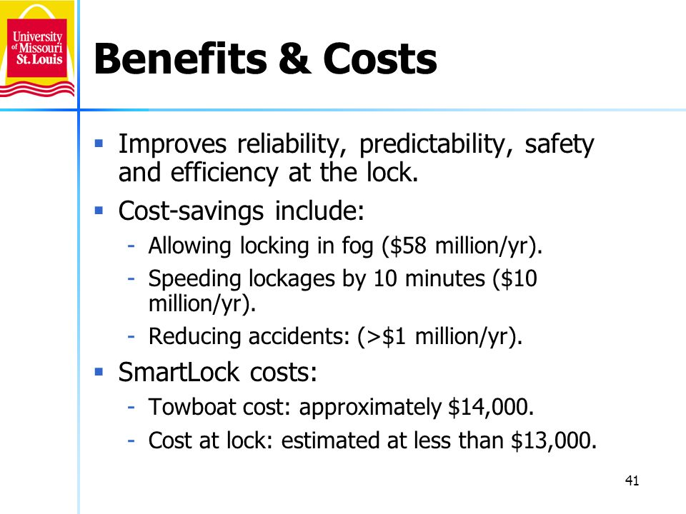 41 Benefits & Costs Improves reliability, predictability, safety and efficiency at the lock. Cost-savings include: -Allowing locking in fog ($58 milli