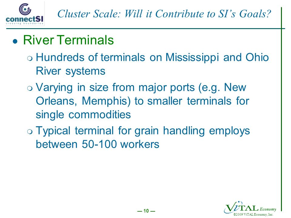 10 ©2009 ViTAL Economy, Inc.Cluster Scale: Will it Contribute to SIs Goals.