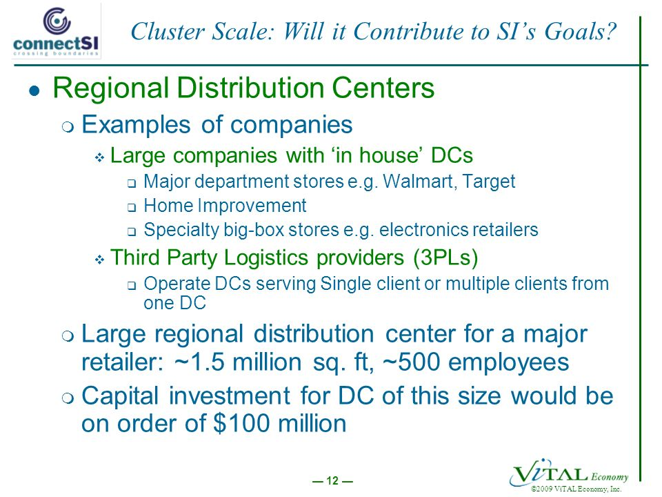 12 ©2009 ViTAL Economy, Inc. Cluster Scale: Will it Contribute to SIs Goals.
