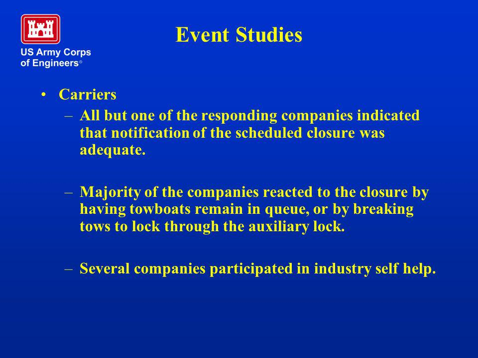 Event Studies Carriers –All but one of the responding companies indicated that notification of the scheduled closure was adequate. –Majority of the co