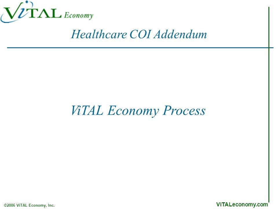 ViTALeconomy.com ©2006 ViTAL Economy, Inc. ViTAL Economy Process Healthcare COI Addendum