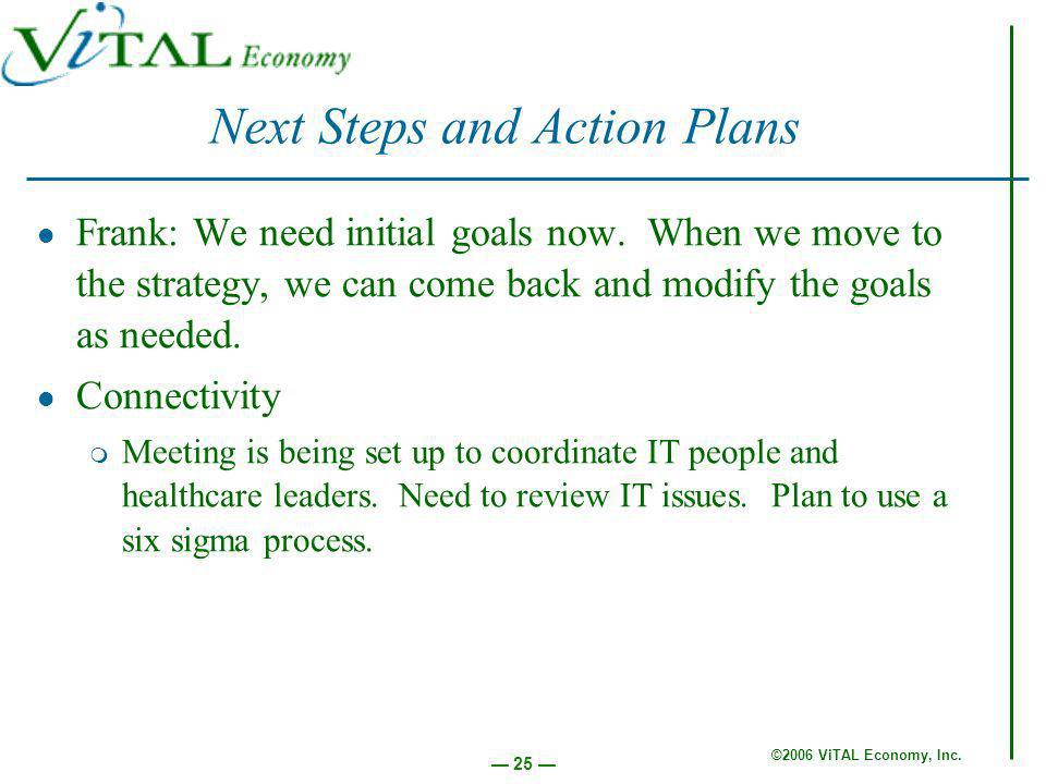 ©2006 ViTAL Economy, Inc. 25 Frank: We need initial goals now.