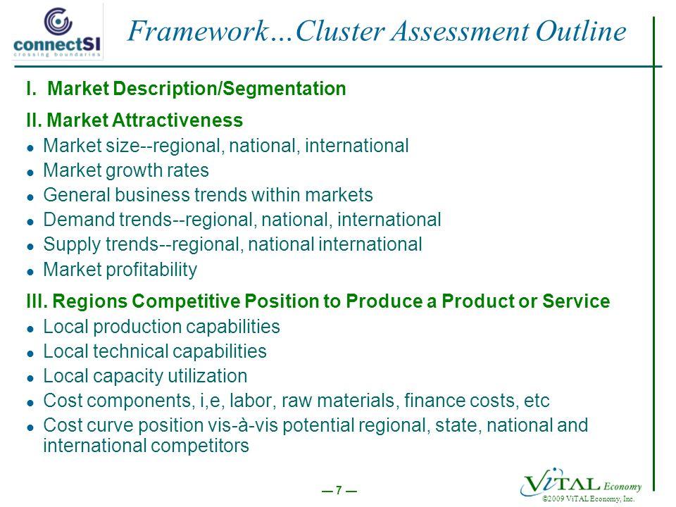 7 ©2009 ViTAL Economy, Inc. I. Market Description/Segmentation II.