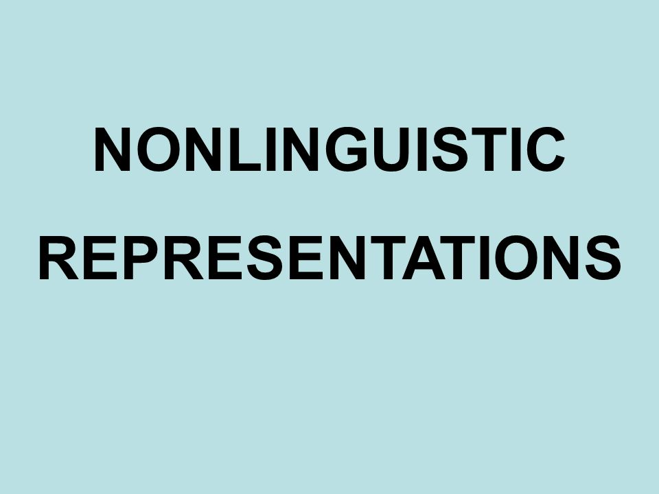 NONLINGUISTIC REPRESENTATIONS
