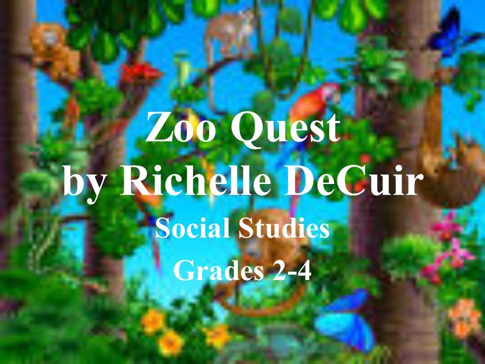 Zoo Quest by Richelle DeCuir Social Studies Grades 2-4