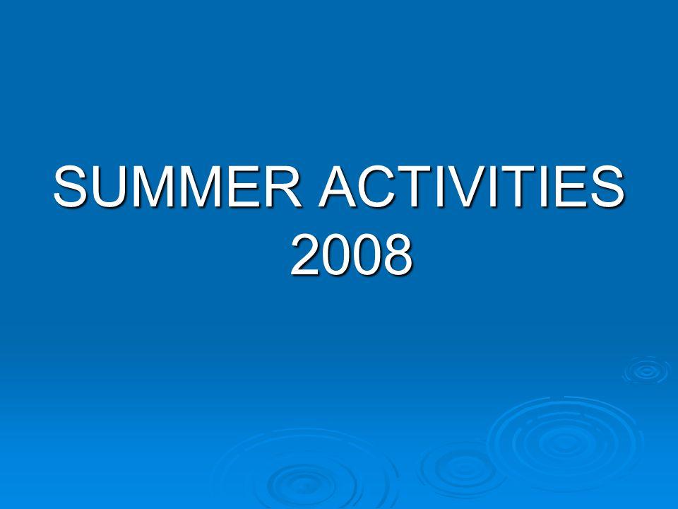 SUMMER ACTIVITIES 2008