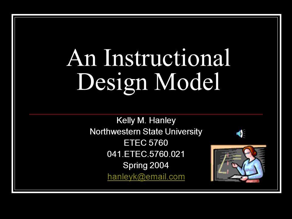 An Instructional Design Model Kelly M.