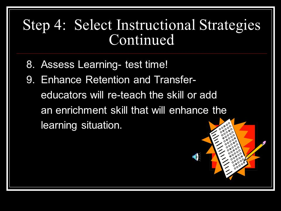 Step 4: Select Instructional Strategies Continued 4.