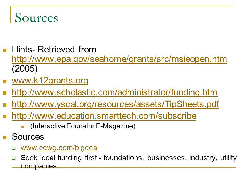 Sources Hints- Retrieved from http://www.epa.gov/seahome/grants/src/msieopen.htm (2005) http://www.epa.gov/seahome/grants/src/msieopen.htm www.k12gran