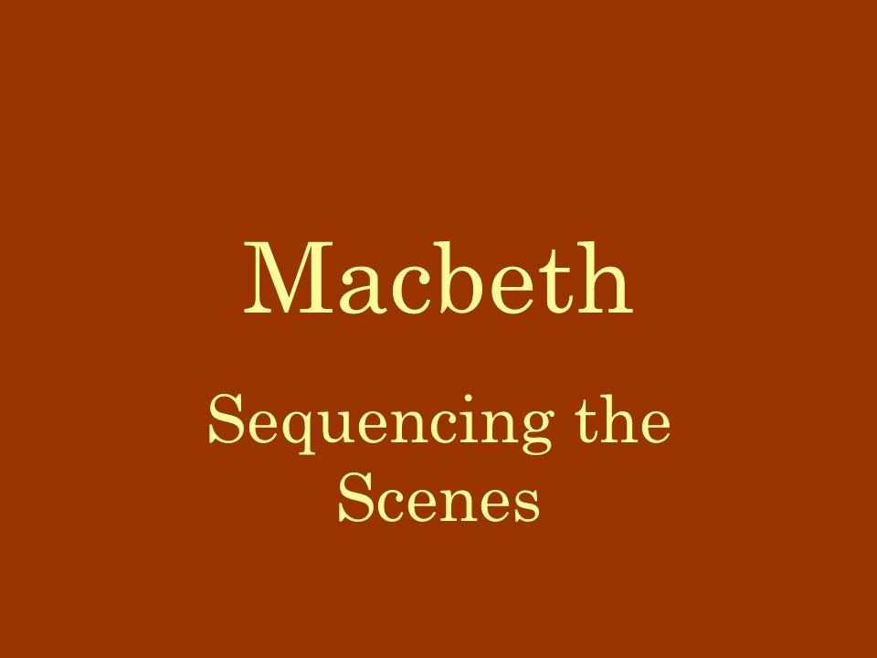 Macbeth Sequencing the Scenes