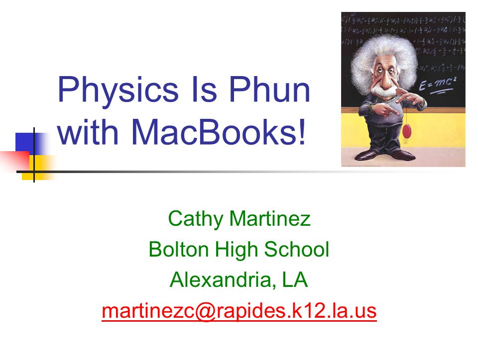 Physics Is Phun with MacBooks.