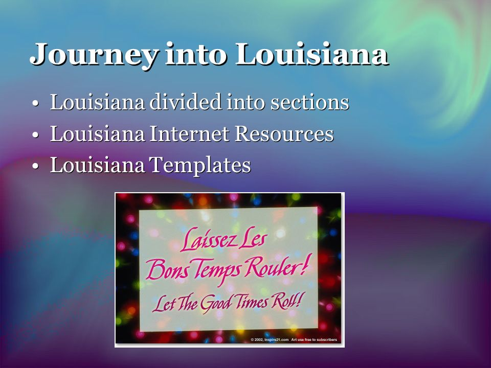Journey into Louisiana Louisiana divided into sections Louisiana Internet Resources Louisiana Templates Louisiana divided into sections Louisiana Internet Resources Louisiana Templates