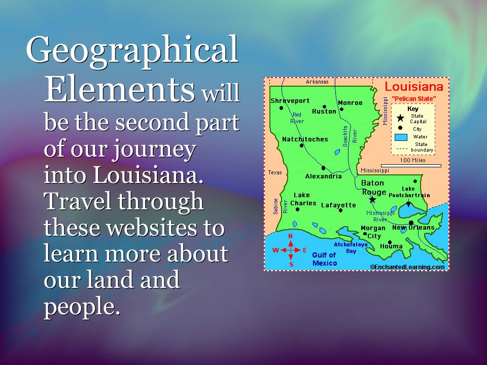 Geographical Elements will be the second part of our journey into Louisiana.
