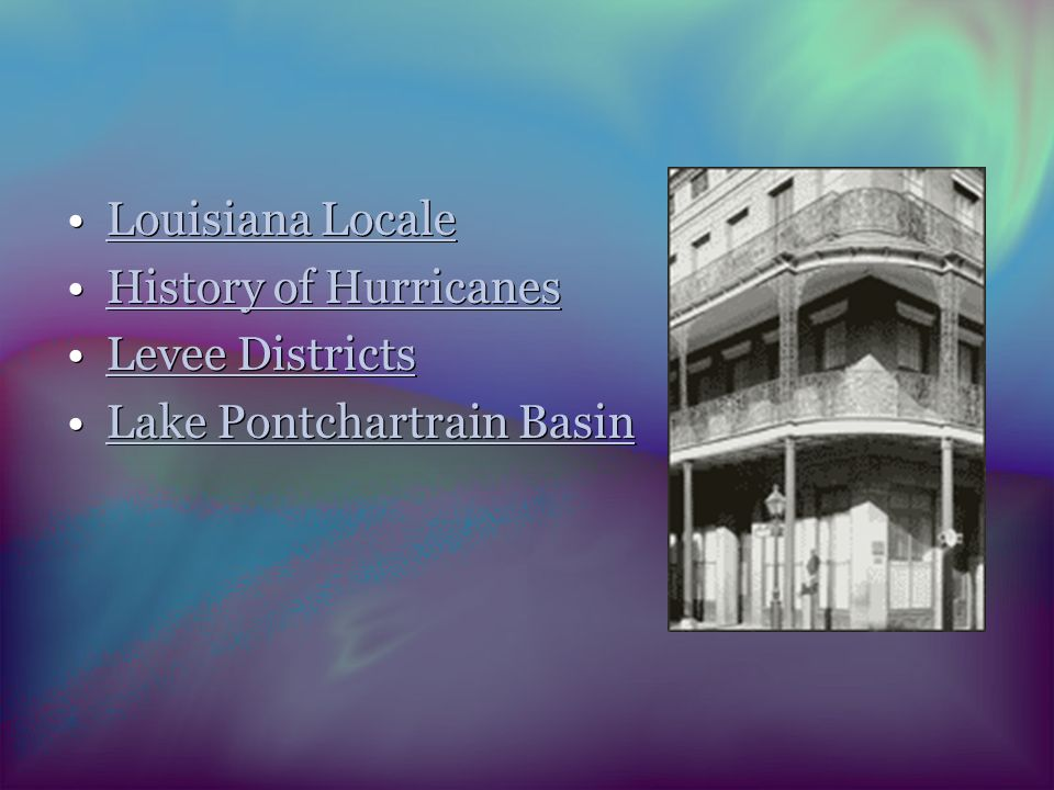 Louisiana Locale History of Hurricanes Levee Districts Lake Pontchartrain Basin Louisiana Locale History of Hurricanes Levee Districts Lake Pontchartrain Basin