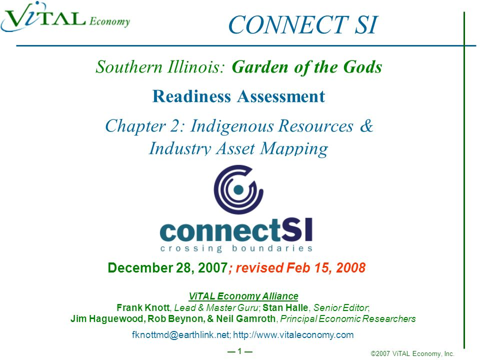 ©2007 ViTAL Economy, Inc. 1 Southern Illinois: Garden of the Gods Readiness Assessment Chapter 2: Indigenous Resources & Industry Asset Mapping Decemb
