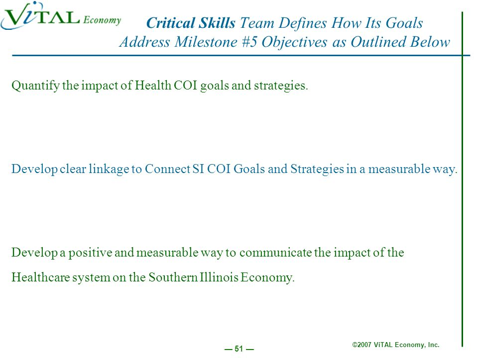 ©2007 ViTAL Economy, Inc. 51 Quantify the impact of Health COI goals and strategies.