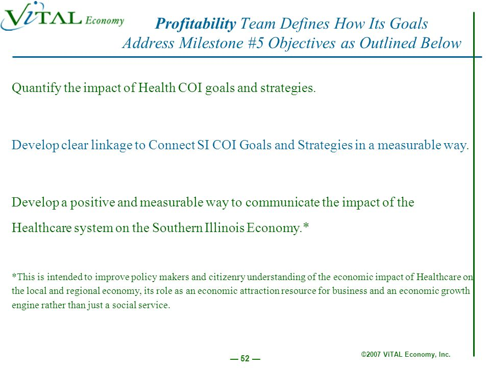 ©2007 ViTAL Economy, Inc. 52 Quantify the impact of Health COI goals and strategies. Develop clear linkage to Connect SI COI Goals and Strategies in a