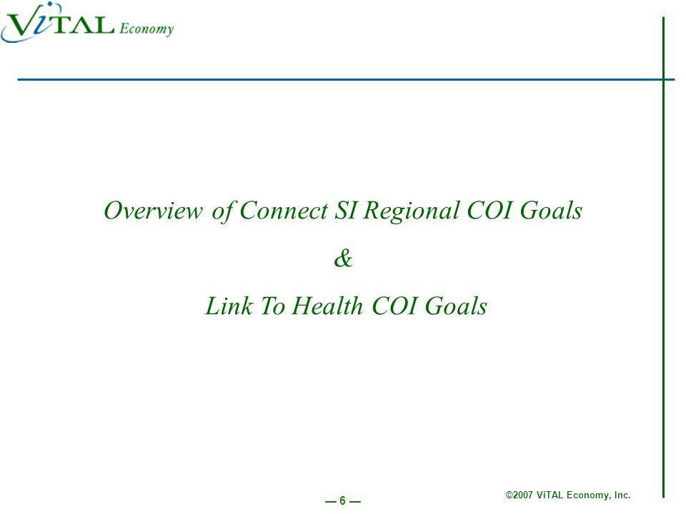 ©2007 ViTAL Economy, Inc. 17 Goal Setting Action Team Reports