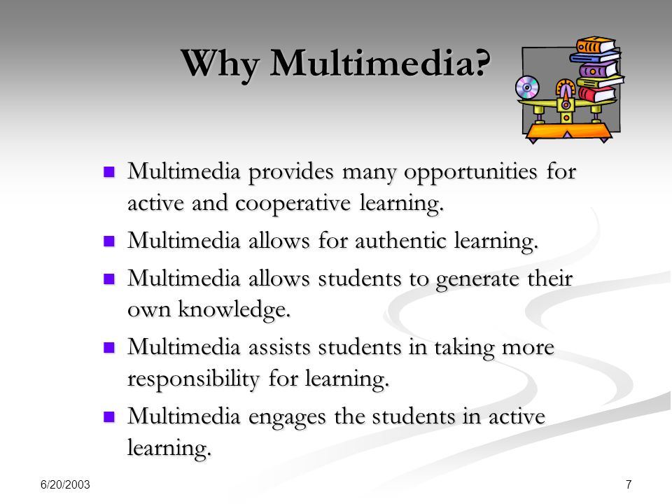 6/20/ Why Multimedia.