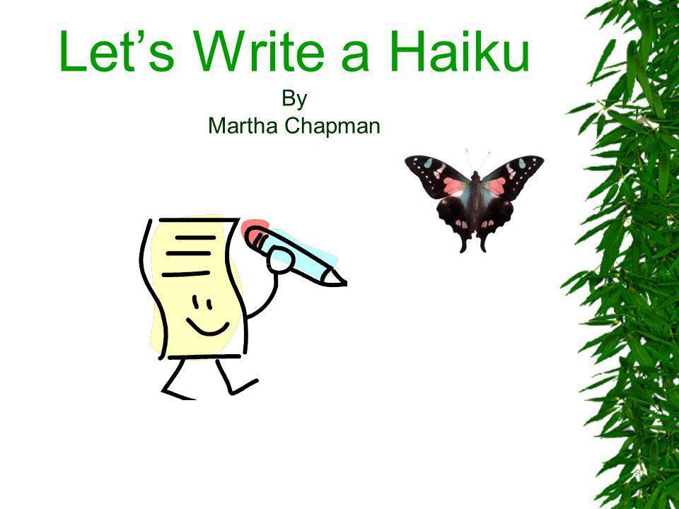 Lets Write a Haiku By Martha Chapman