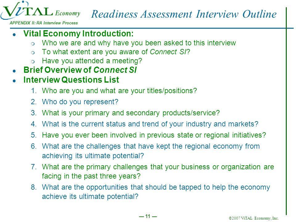 ©2007 ViTAL Economy, Inc. 11 Readiness Assessment Interview Outline Vital Economy Introduction: m Who we are and why have you been asked to this inter