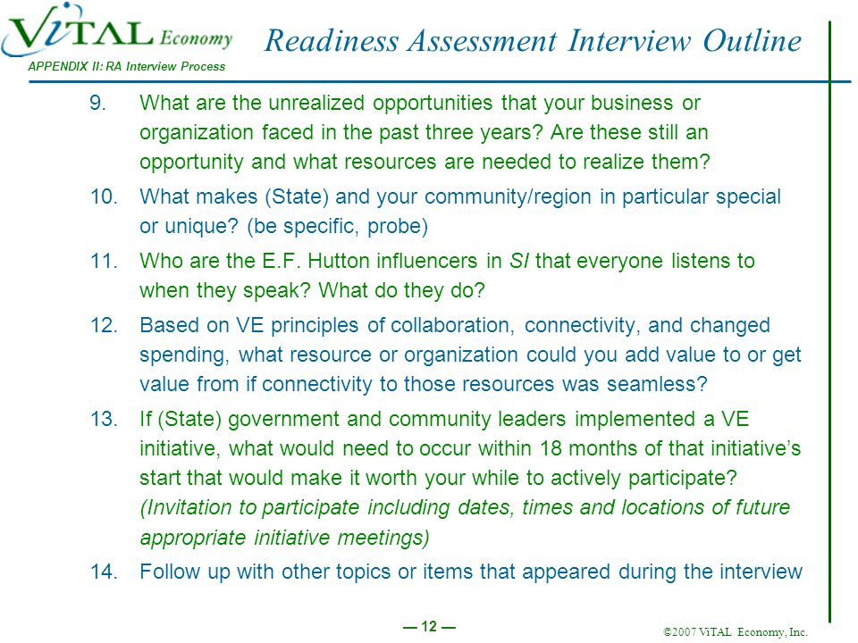 ©2007 ViTAL Economy, Inc. 12 Readiness Assessment Interview Outline 9.What are the unrealized opportunities that your business or organization faced i