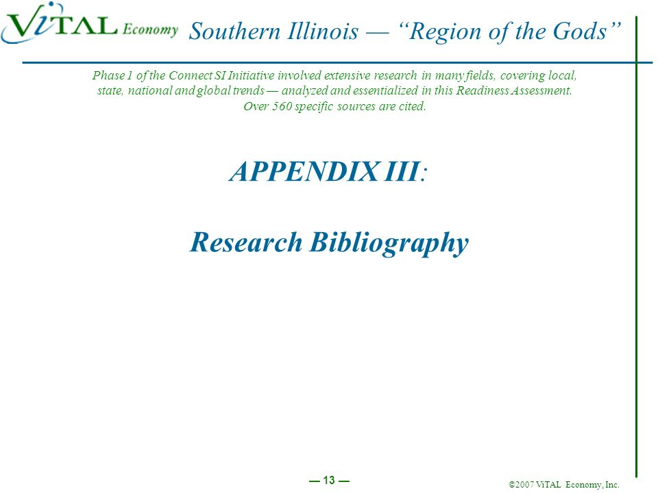 ©2007 ViTAL Economy, Inc. 13 APPENDIX III: Research Bibliography Southern Illinois Region of the Gods Phase 1 of the Connect SI Initiative involved ex