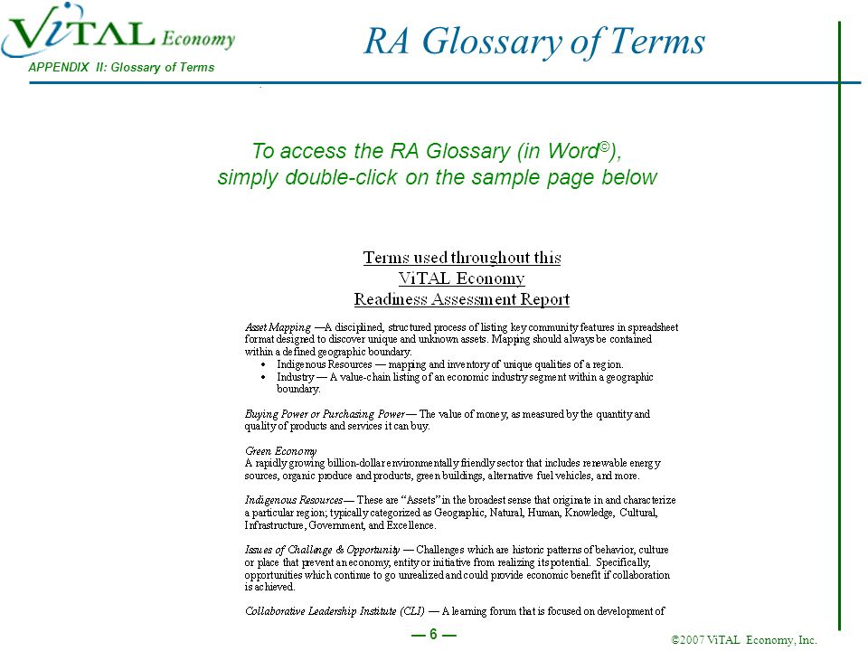 ©2007 ViTAL Economy, Inc. 6 APPENDIX II: Glossary of Terms To access the RA Glossary (in Word © ), simply double-click on the sample page below RA Glo