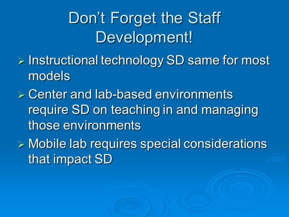 Dont Forget the Staff Development.